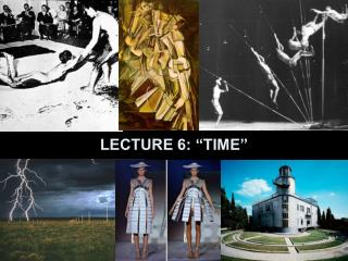 "LECTURE 6: ""TIME"""