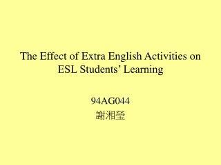 The Effect of Extra English Activities on ESL Students' Learning