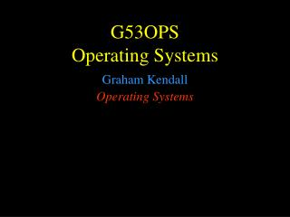 G5 3OPS Operating Systems
