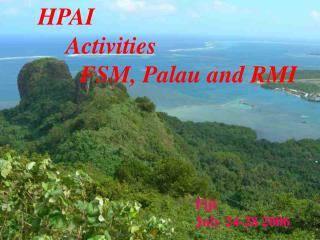 HPAI Activities             FSM, Palau and RMI