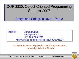 COP 3330: Object-Oriented Programming Summer 2007 Arrays and Strings in Java – Part 2