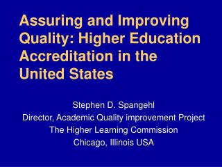 Assuring and Improving Quality: Higher Education Accreditation in the United States