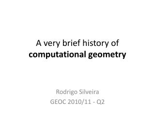 A very brief history of computational geometry