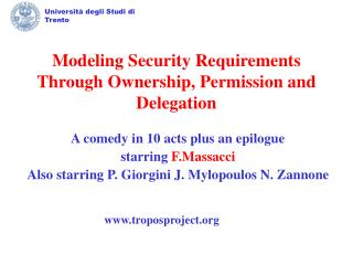 Modeling Security Requirements Through Ownership, Permission and Delegation