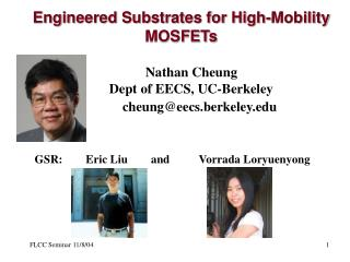 Engineered Substrates for High-Mobility MOSFETs       Nathan Cheung