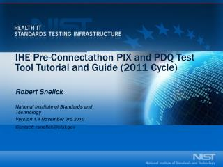 IHE Pre-Connectathon PIX and PDQ Test Tool Tutorial and Guide (2011 Cycle)