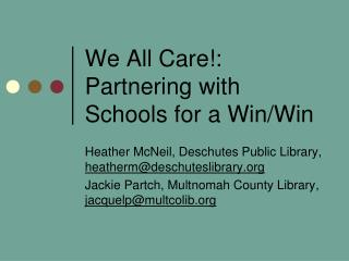 We All Care!: Partnering with Schools for a Win/Win