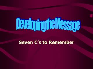 Seven C's to Remember
