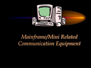CHAPTER  Mainframe/Mini Related Communication Equipment