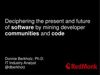 Deciphering the present and future of  software  by mining developer  communities  and  code
