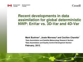 Recent developments in data assimilation for global deterministic NWP: EnVar vs. 3D-Var and 4D-Var
