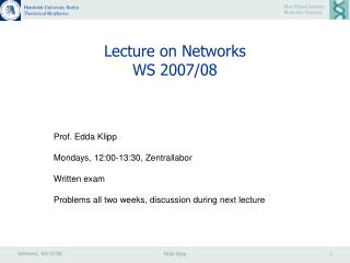 Lecture on Networks WS 2007/08