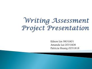 Writing  Assessment Project Presentation
