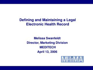 Defining and Maintaining a Legal  Electronic Health Record