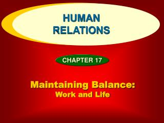 Maintaining Balance:  Work and Life