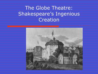 The Globe Theatre: Shakespeare's Ingenious Creation