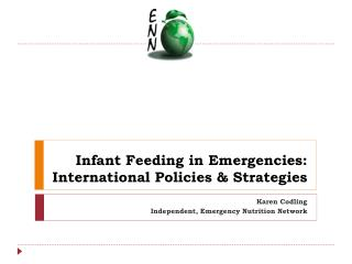 Infant Feeding in Emergencies:  International Policies & Strategies