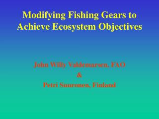 Modifying Fishing Gears to Achieve Ecosystem Objectives