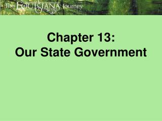 Chapter 13:  Our State Government