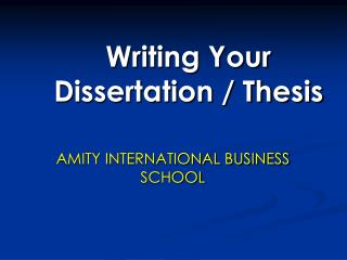 Writing Your Dissertation / Thesis