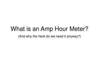 What is an Amp Hour Meter?