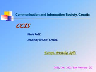 Communication and Information Society, Croatia