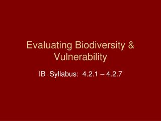 Evaluating Biodiversity & Vulnerability