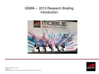 GSMA –  2013 Research Briefing  Introduction