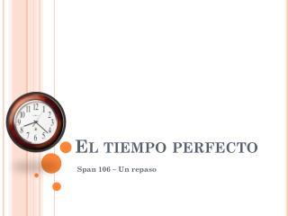 El  tiempo  perfecto