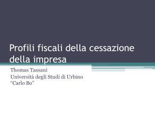 Profili fiscali della cessazione della impresa