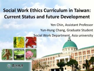 Social Work Ethics Curriculum in Taiwan: Current Status and future Development