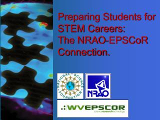 Preparing Students for STEM Careers:   The NRAO-EPSCoR Connection.