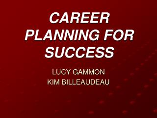 CAREER PLANNING FOR SUCCESS
