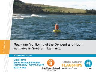 Real-time Monitoring of the Derwent and Huon Estuaries in Southern Tasmania