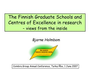 The Finnish Graduate Schools and Centres of Excellence in research -  views from the inside
