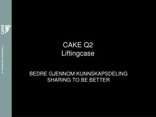 CAKE Q2 Liftingcase