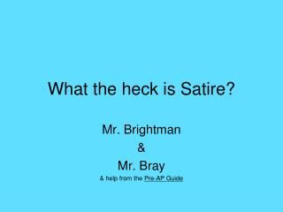 What the heck is Satire?