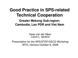 Kees van der Meer Laura L. Ignacio Presentation for the SPS/STDF/OECD Workshop