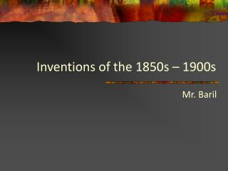 Inventions of the 1850s – 1900s