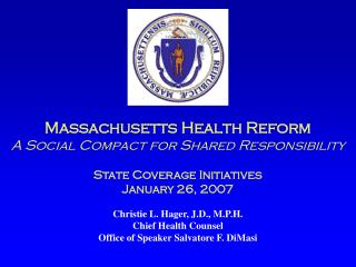 Massachusetts Health Reform                           A Social Compact for Shared Responsibility
