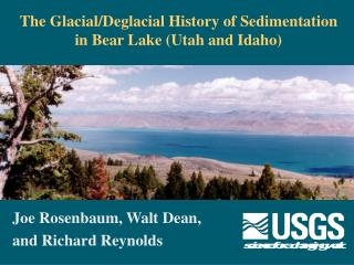The Glacial/Deglacial History of Sedimentation in Bear Lake (Utah and Idaho)