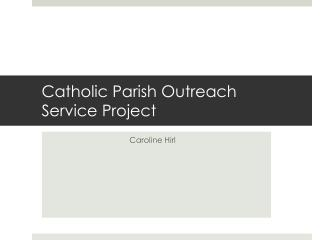 Catholic Parish Outreach  Service Project