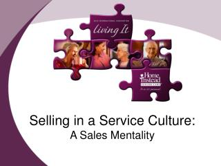 Selling in a Service Culture: A Sales Mentality