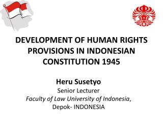 DEVELOPMENT OF HUMAN RIGHTS PROVISIONS IN INDONESIAN CONSTITUTION 1945