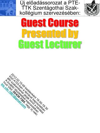 Guest Course Presented by Guest Lecturer