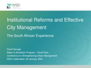 Institutional Reforms and Effective City Management  The  South African Experience