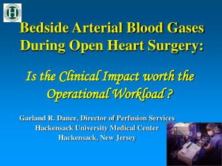 Bedside Arterial Blood Gases During Open Heart Surgery: