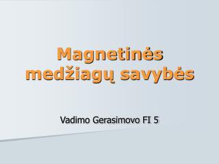 Magnetinės medžiagų savybės