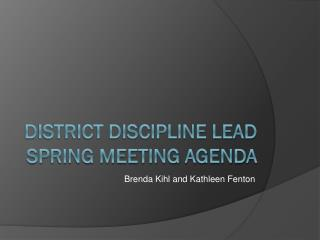 District discipline lead spring meeting agenda