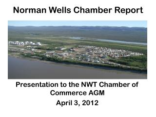 Presentation to the NWT Chamber of Commerce AGM April 3, 2012